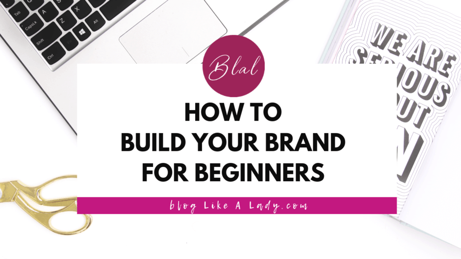How To Build Your Brand For Beginners