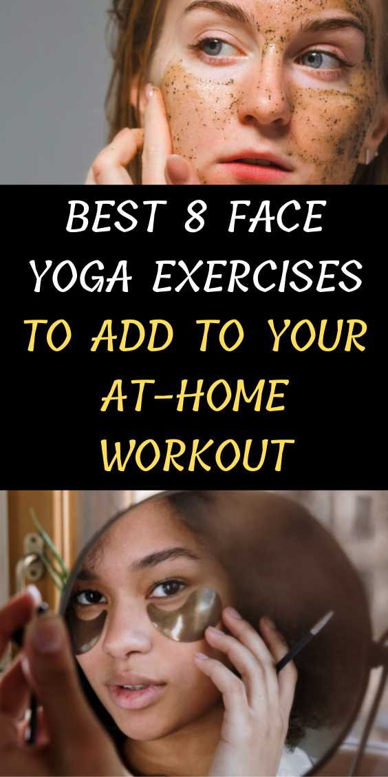 Best 8 Face Yoga Exercises To Add To Your At-Home Workout