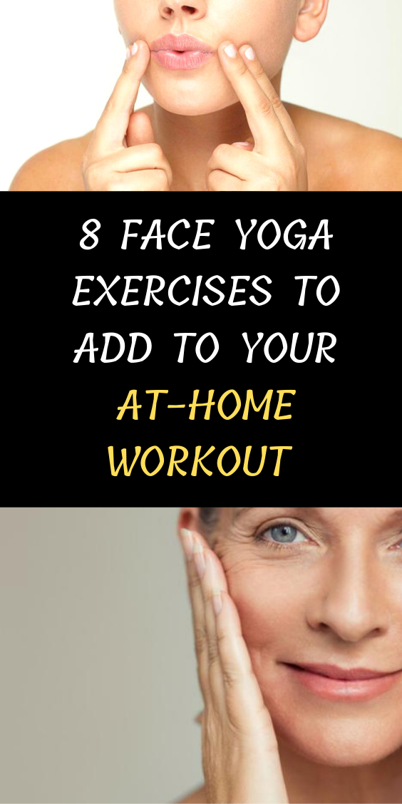8 Face Yoga Exercises To Add To Your At-Home Workout